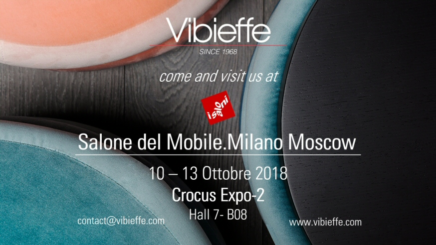 Vibieffe at Salone del Mobile.Milano Moscow, 10 - 13 Oct 2018
